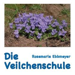 Die Veilchenschule von Ebbmeyer,  Rosemarie