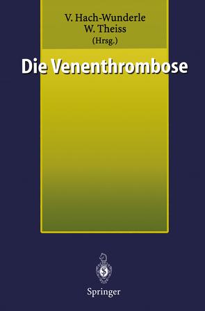Die Venenthrombose von Hach-Wunderle,  Viola, Theiss,  Wolfram