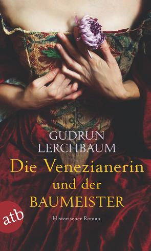 Die Venezianerin und der Baumeister von Lerchbaum,  Gudrun