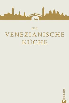 Die venezianische Küche von Ertl,  Helmut, Norman,  Russell