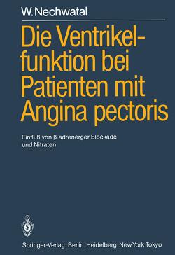 Die Ventrikelfunktion bei Patienten mit Angina pectoris von Nechwatal,  W., Stauch,  M.