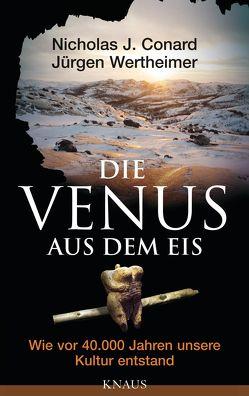 Die Venus aus dem Eis von Conard,  Nicholas J., Wertheimer,  Jürgen