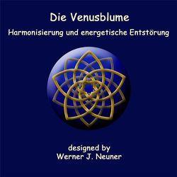 Die Venusblume von Neuner,  Werner Johannes