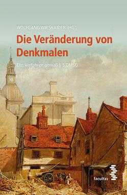 Die Veränderung von Denkmalen von Wieshaider,  Wolfgang