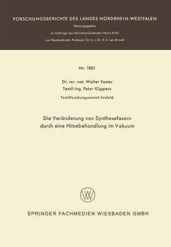 Die Veränderung von Synthesefasern durch eine Hitzebehandlung im Vakuum von Fester,  Walter