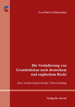 Die Veräußerung von Grundstücken nach deutschem und englischem Recht von Schünemann,  Eva-Maria