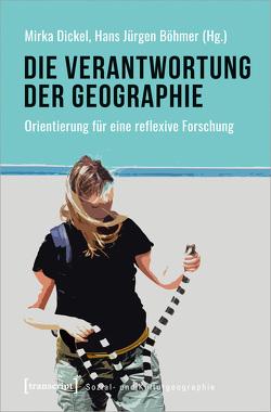 Die Verantwortung der Geographie von Böhmer,  Hans Jürgen, Dickel,  Mirka
