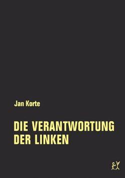 Die Verantwortung der Linken von Korte,  Jan