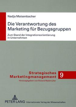 Die Verantwortung des Marketing für Bezugsgruppen von Maisenbacher,  Nadja