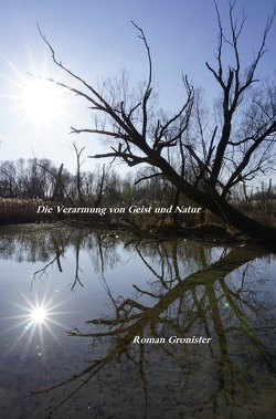 Die Verarmung von Geist und Natur von Gronister,  Roman