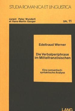 Die Verbalperiphrase im Mittelfranzösischen von Werner,  Edeltraud