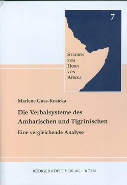 Die Verbalsysteme des Amharischen und Tigrinischen von Elliesie,  Hatem, Guss-Kosicka,  Marlene, Voigt,  Rainer