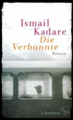 Die Verbannte von Kadare,  Ismail, Roehm,  Joachim