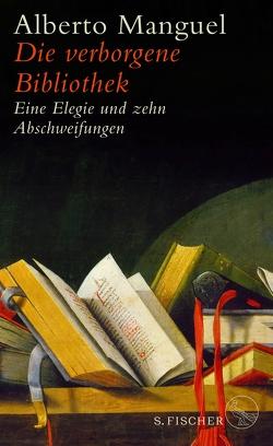 Die verborgene Bibliothek von Manguel,  Alberto, Stanislawski,  Achim