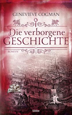 Die verborgene Geschichte von Cogman,  Genevieve, Hoven,  Dr. Arno