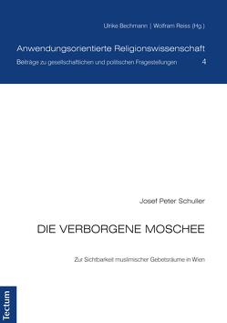 Die verborgene Moschee von Bechmann,  Ulrike, Reiss,  Wolfram, Schuller,  Josef Peter