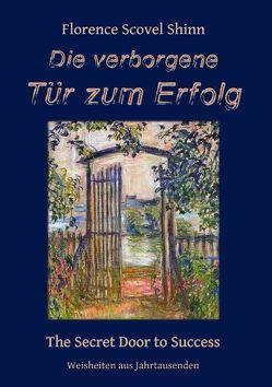 Die verborgene Tür zum Erfolg von Kienitz,  Günter W., Shinn,  Florence Scovel