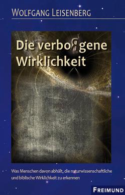 Die verbo(r)gene Wirklichkeit von Leisenberg,  Wolfgang