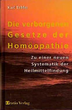 Die verborgenen Gesetze der Homöopathie von Tobler,  Karl