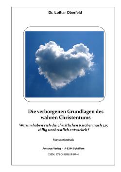 Die verborgenen Grundlagen des wahren Christentums von Dr.Oberfeld,  Lothar