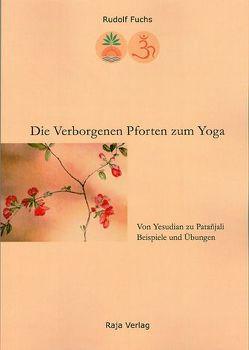 Die Verborgenen Pforten zum Yoga von Fuchs,  Rudolf
