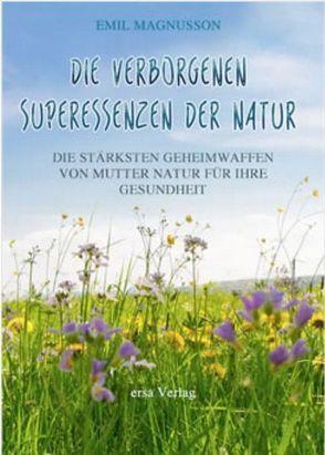 Die verborgenen Superessenzen der Natur von Magnusson,  Emil