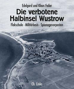 Die verbotene Halbinsel Wustrow von Feiler,  Edelgard und Klaus