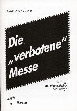 Die verbotene Messe von Fidelis,  Friedrich, Weisensee,  Gerd-Josef