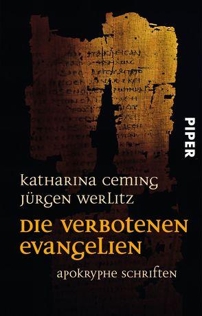 Die verbotenen Evangelien von Ceming,  Katharina, Werlitz,  Jürgen