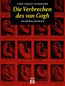 Die Verbrechen des van Gogh von Brovot,  Thomas, Feinmann,  José Pablo, Hansen,  Christian