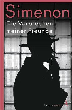 Die Verbrechen meiner Freunde von Kossodo,  Helmut, Simenon,  Georges