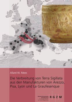 Die Verbreitung von Terra Sigillata aus den Manufakturen von Arezzo, Pisa, Lyon und La Graufesenque von Mees,  Allard W.
