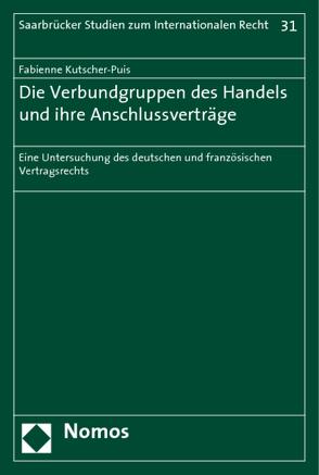 Die Verbundgruppen des Handels und ihre Anschlussverträge von Kutscher-Puis,  Fabienne