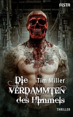 Die Verdammten des Himmels von Miller,  Tim