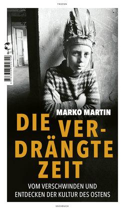 Die verdrängte Zeit von Martin,  Marko