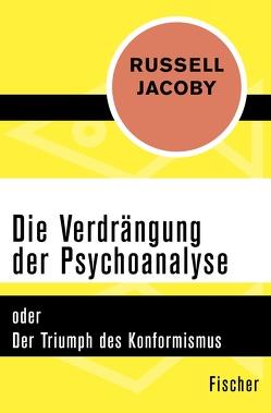 Die Verdrängung der Psychoanalyse von Jacoby,  Russell, Laermann,  Klaus