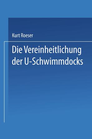 Die Vereinheitlichung der ⊔-Schwimmdocks von Roeser,  Kurt