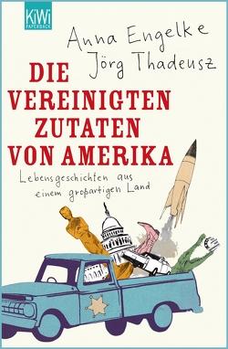 Die Vereinigten Zutaten von Amerika von Engelke,  Anna, Thadeusz,  Jörg
