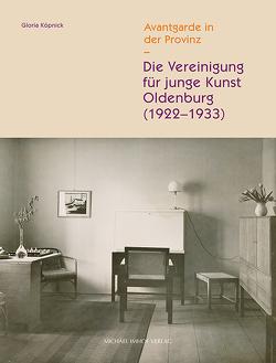 Die Vereinigung für junge Kunst Oldenburg (1922–1933) von Köpnick,  Gloria