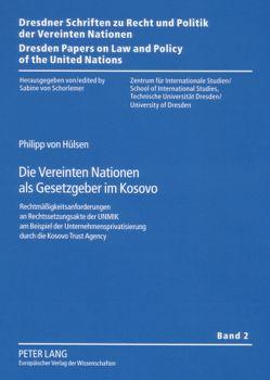 Die Vereinten Nationen als Gesetzgeber im Kosovo von Hülsen,  Philipp von