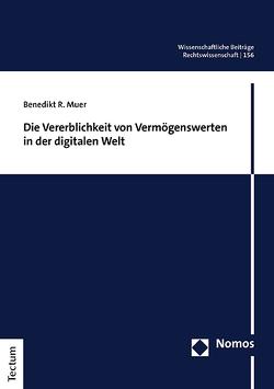 Die Vererblichkeit von Vermögenswerten in der digitalen Welt von Muer,  Benedikt R.