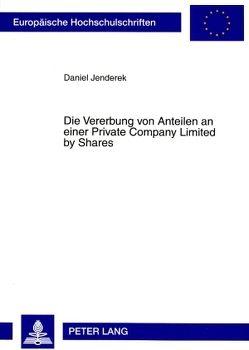 Die Vererbung von Anteilen an einer Private Company Limited by Shares von Jenderek,  Daniel