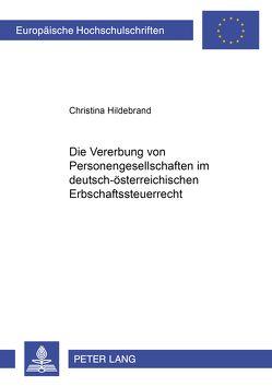 Die Vererbung von Personengesellschaftsanteilen im deutsch-österreichischen Erbschaftsteuerrecht von Hildebrand,  Christina