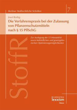 Die Verfahrenspraxis bei der Zulassung von Pflanzenschutzmitteln nach § 15 PflSchG von Ruthig,  Josef