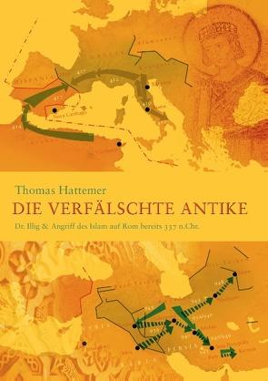 Die verfälschte Antike von Hattemer,  Thomas