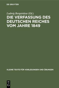 Die Verfassung des Deutschen Reiches vom Jahre 1849 von Bergsträsse,  Ludwig
