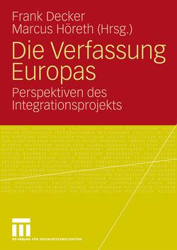 Die Verfassung Europas von Decker,  Frank, Höreth,  Marcus