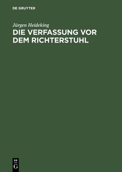 Die Verfassung vor dem Richterstuhl von Heideking,  Jürgen