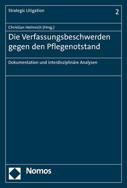 Die Verfassungsbeschwerden gegen den Pflegenotstand von Helmrich,  Christian