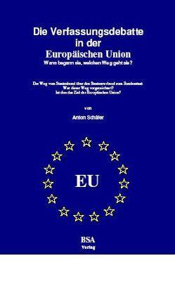 Die Verfassungsdebatte in der Europäischen Union von Schäfer,  Anton
